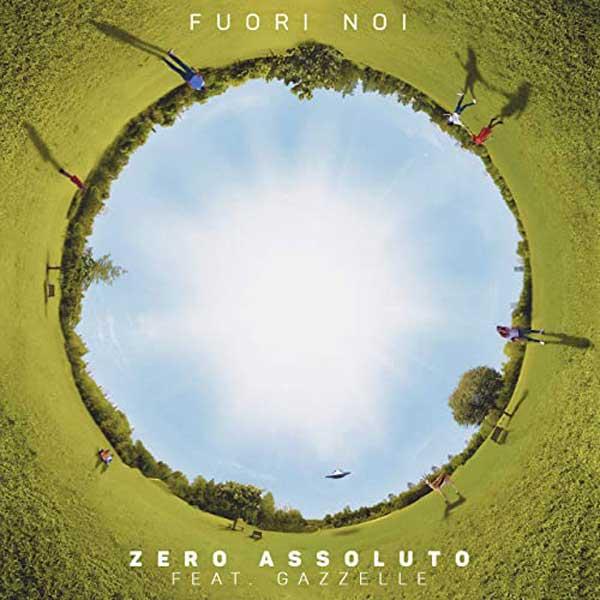 """""""Fuori Noi"""" è il nuovo singolo degli Zero Assoluto"""